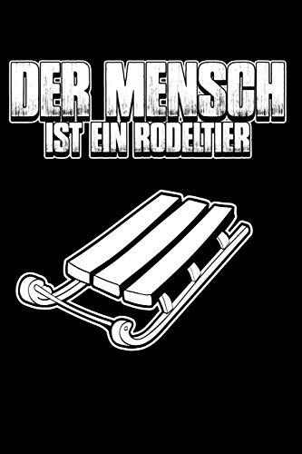 Mensch = Rodeltier: Notizbuch / Notizheft für Rodel Schlitten Touren-Sportrodel Hörner-Rodel Hörner-Schlitten A5 (6x9in) dotted Punktraster