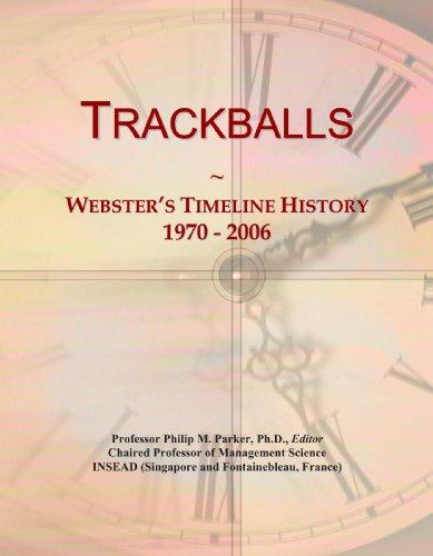 Trackballs: Webster's Timeline History, 1970 - 2006