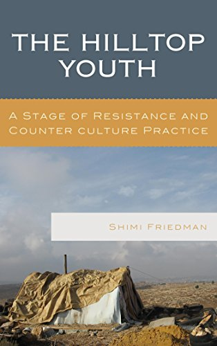 The Hilltop Youth: A Stage of Resistance and Counter culture Practice (The Levant and Near East: A Multidisciplinary Book Series) (English Edition)