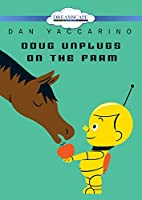 Doug Unplugs on the Farm [DVD]