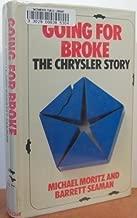 Going for Broke: The Chrysler Story by Michael Moritz (1981-09-03)