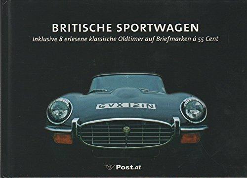 Britische Sportwagen: Inklusive 8 erlesene klassische Oldtimer auf Briefmarken à 55 Cent (Marken.Bücher / Bücher mit frankaturgültigen österreichischen Briefmarken)
