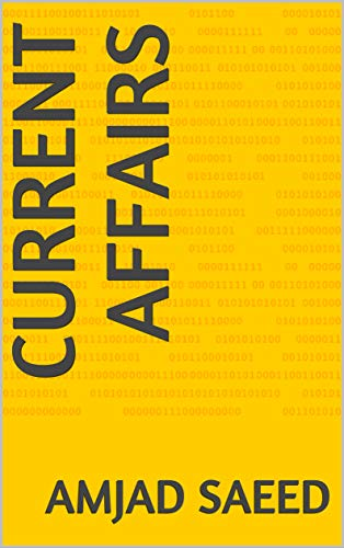 Current affairs by [Amjad Saeed]