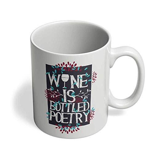WTOMUG Drinker Gifts Wine is Botteled Poetry Sarcasm Funny Drinker Gifts White Coffee Mug (11 Oz)