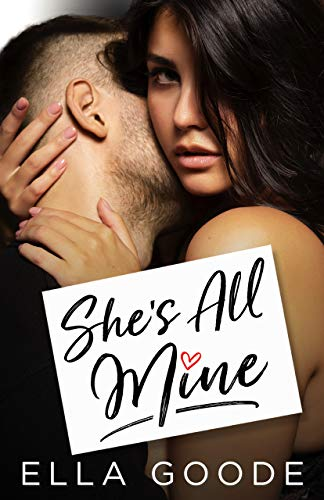 She's All Mine by Ella Goode