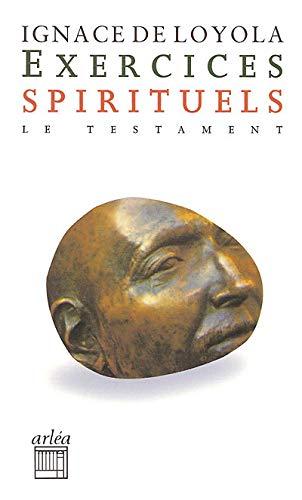 Exercices spirituels : Suivi de Le Testament