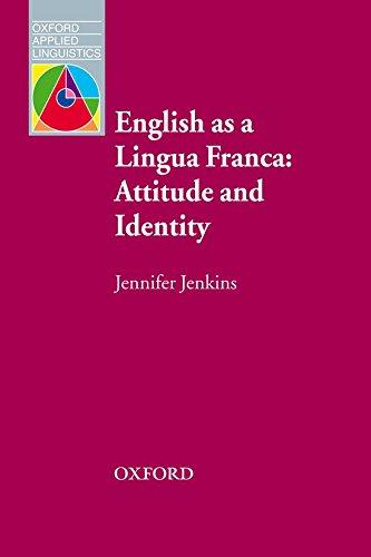 English As a Lingua Franca: Attitude and Identity (Oxford Applied Linguistics)