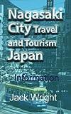 Nagasaki City Travel and Tourism Japan: Information