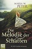 Die Melodie der Schatten: Schottland-Roman
