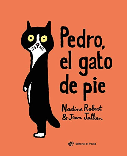 Pedro, El gato de pie: El valor de la amistad y de ser único y diferente: Un libro de Jean Jullien: 2 (Cuentos con valores)