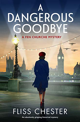 A Dangerous Goodbye: An absolutely gripping historical mystery (A Fen Churche Mystery Book 1) by [Fliss Chester]