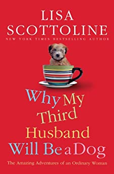 Why My Third Husband Will Be a Dog by [Lisa Scottoline]