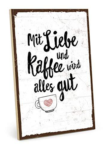 TypeStoff Holzschild mit Spruch – Liebe und Kaffee – im Vintage-Look mit Zitat als Geschenk und Dekoration zum Thema Trost und Hoffnung (Größe: 19,5 x 28,2 cm)
