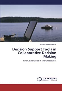 Decision Support Tools in Collaborative Decision Making: Two Case Studies in the Great Lakes