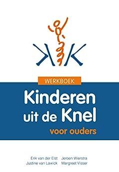 Werkboek Kinderen uit de Knel van [Erik van der Elst, Jeroen Wierstra, Justine van Lawick, Margreet Visser]