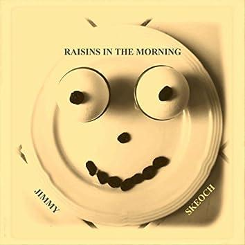 Raisins in the Morning