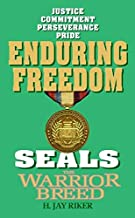 Seals the Warrior Breed: Enduring Freedom (Seals the Warrior Breed, 2)