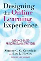 Designing the Online Learning Experience: Evidence-Based Principles and Strategies
