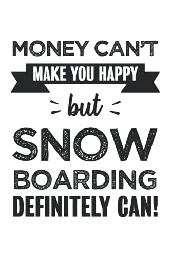 Snow boarding makes you happy Funny Gifts: 6x9 Notes, Diary, Journal 110 Page