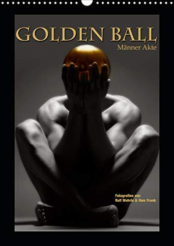 Golden Ball - Männer Akte (Wandkalender 2021 DIN A3 hoch)