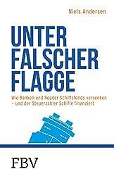 Unter falscher Flagge: Wie Banken und Reeder Schiffsfonds versenken – und der Steuerzahler Schiffe finanziert