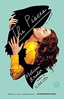 The Pisces: A Novel by [Melissa Broder]
