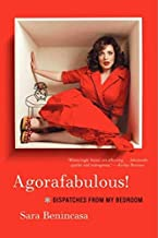 Agorafabulous!: Dispatches from My Bedroom by Sara Benincasa (23-Apr-2013) Paperback