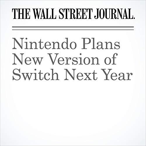 Nintendo Plans New Version of Switch Next Year copertina