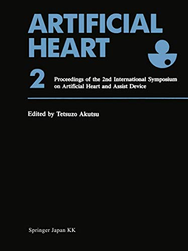 Artificial Heart 2: Proceedings of the 2nd International Symposium on Artificial Heart and Assist Device, August 13-14, 1987, Tokyo, Japanの詳細を見る