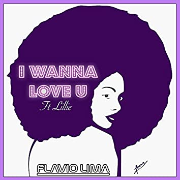 I Wanna Love U