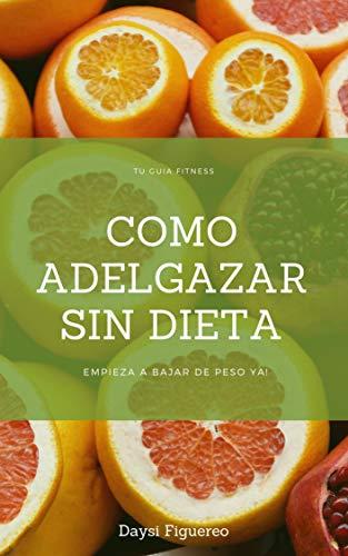 El secreto mejor Guardado: La mejor forma para perder peso y ganar musculo. SIN DIETA (Spanish Edition)