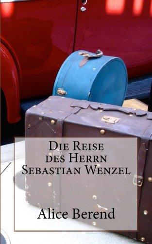 Die Reise des Herrn Sebastian Wenzel