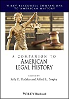 A Companion to American Legal History (Wiley Blackwell Companions to American History)