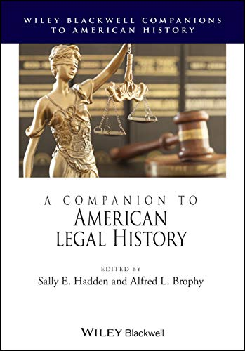 Compare Textbook Prices for A Companion to American Legal History Wiley Blackwell Companions to American History 1 Edition ISBN 9781119711650 by Brophy, Alfred L.,Hadden, Sally E.