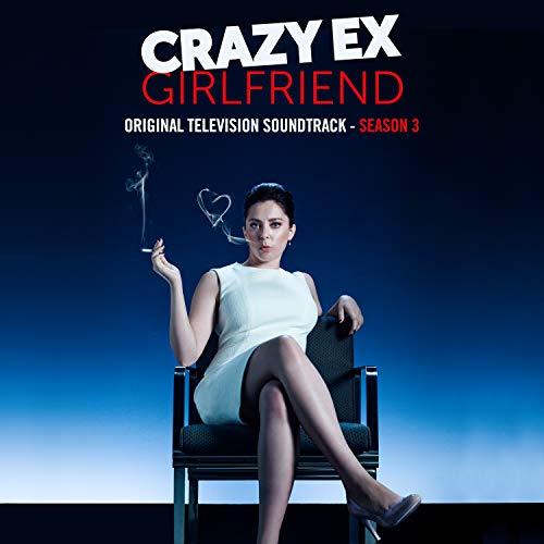 Crazy Ex-Girlfriend: Season 3 (Original Television Soundtrack) [Explicit]