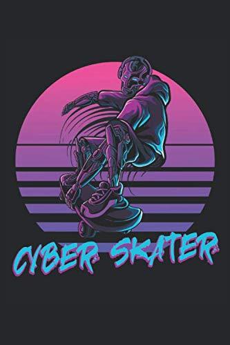 Cyber Skater: Retro Skating Roboter Skateboarder Geschenke Notizbuch liniert (A5 Format, 15,24 x 22,86 cm, 120 Seiten)