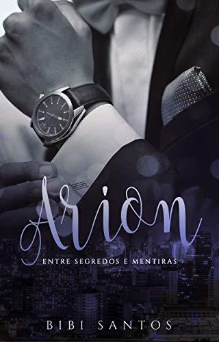 ARION / ENTRE SEGREDOS E MENTIRAS