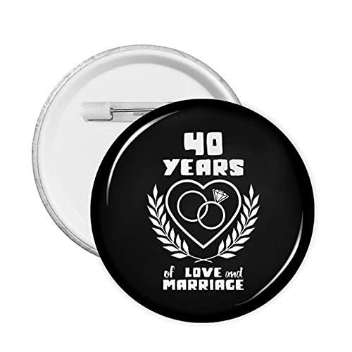 40 Años de Amor y Matrimonio Pernos de Botón Redondos Insignia Broches de Tela Bolsa de Decoración Pin de Solapa