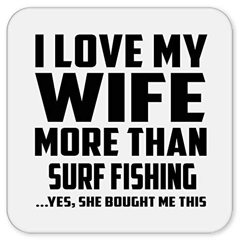 I Love My Wife More Than Surf Fishing - Drink Coaster Posavasos para Bebidas, de Corcho - Regalo para Cumpleaños, Aniversario, Día de Navidad o Día de Acción de Gracias