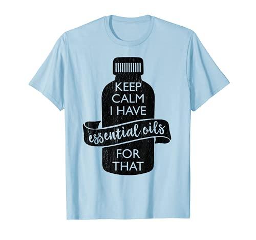 Keep Calm I Have ätherischen Ölen für, dass TShirt | Öle Shirt