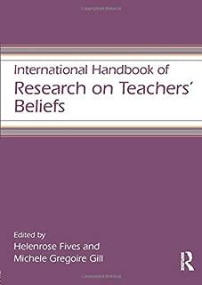 International Handbook of Research on Teachers' Beliefs (Educational Psychology Handbook)