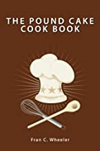 The Pound Cake Cook Book