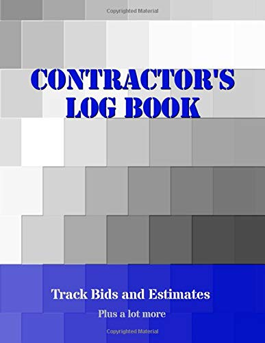 Contractor's Log Book: Track Bids and Estimates - Plus a lot more [Black, White & Gray Squares Design]