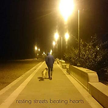 Resting Streets Beating Hearts
