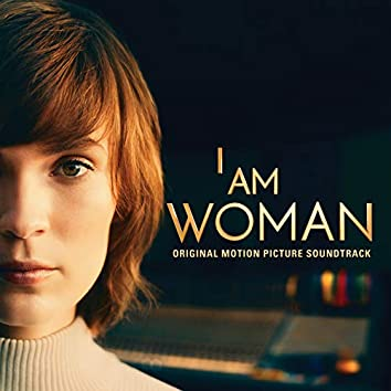 I Am Woman (Original Motion Picture Soundtrack) (Inspired by the story of Helen Reddy)