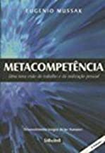Metacompetência: uma Nova Visão de Trabalho e da Realização Pesso
