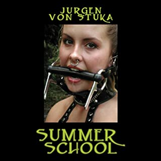 Summer School     A Ponygirl Novel              By:                                                                                                                                 Jurgen von Stuka                               Narrated by:                                                                                                                                 William Reid                      Length: 5 hrs and 18 mins     52 ratings     Overall 2.9
