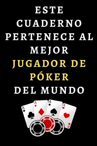 Este Cuaderno Pertenece Al Mejor Jugador De Póker Del Mundo: Cuaderno De Notas Para Jugadores De Póker - 120 Páginas