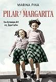 Pilar y Margarita: Las hermanas del rey Juan Carlos (Novela histórica)