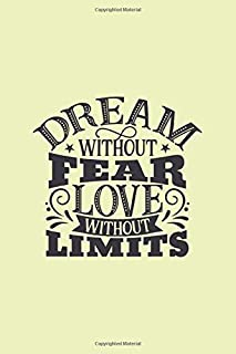 Dream without fear love without: Amazing Gift for friend Special Friendship Quote Composition Notebook To Write in
